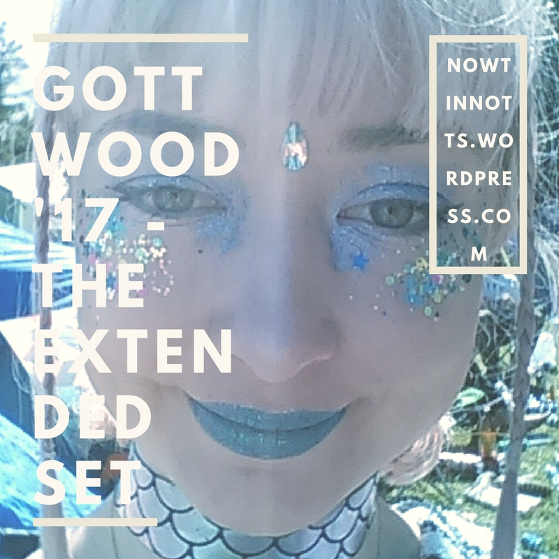 Gottwood review 2017 – 'the extended set'
